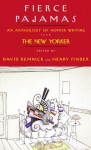 Fierce Pajamas: An Anthology of Humor Writing from The New Yorker (Modern Library Paperbacks) - David Remnick
