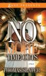 No More Time-Outs: A Novel - Thomas Slater
