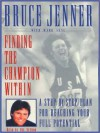Finding the Champion Within: Step-By-Step Plan Reaching Your Full Potential - Bruce Jenner