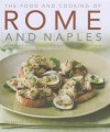 The Food and Cooking of Rome and Naples: 65 Classic Dishes from Central Italy and Sardinia - Valentina Harris, Martin Brigdale