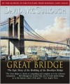The Great Bridge: The Epic Story of the Building of the Brooklyn Bridge - David McCullough, Edward Herrmann