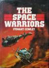 The Space Warriors - Stewart Cowley