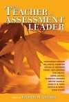 The Teacher as Assessment Leader - Thomas R. Guskey, Michelle Goodwin, Adam Young, Thomas Guskey, Chris Jakicic, William Ferriter, Tammy Heflebower, Tom Hierck, Sharon Kramer, Jeffry Overlie, Ainsley Rose, Nicole Vagle