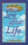 Love After Life - D. Patrick Miller