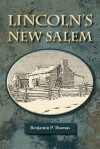 Lincoln's New Salem - Benjamin P. Thomas