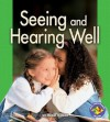 Seeing and Hearing Well - Robin Nelson