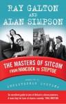 The Masters of Sitcom: From Hancock to Steptoe - Christopher Stevens, Alan Simpson, Ray Galton