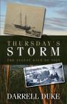 Thursday's Storm: The August Gale of 1927 - Darrell Duke, Paul Butler