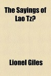 The Sayings of Lao Tz - Laozi, Lionel Giles