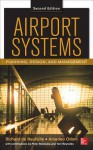 Airport Systems: Planning, Design and Management 2/E Airport Systems: Planning, Design and Management 2/E - Amedeo Odoni, Peter Belobaba, Tom Reynolds