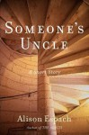 Someone's Uncle: A Story - Alison Espach