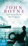 Der freundliche Mr. Crippen: Die Geschichte eines Mordes (German Edition) - Werner Löcher-Lawrence, John Boyne