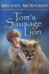 Tom's Sausage Lion - Michael Morpurgo, Jason Cockroft