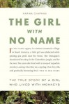 The Girl With No Name: The True Story of a Girl Who Lived with Monkeys - Marina Chapman