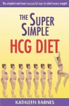 The Super Simple HCG Diet - Kathleen Barnes