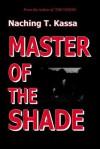 Master Of The Shade - Naching T. Kassa