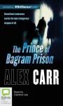 The Prince of Bagram Prison - Alex Carr, Caroline Lee