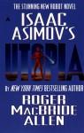 Utopia (Isaac Asimov's Caliban, #3) - Roger MacBride Allen, Roger McBride Allan