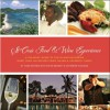 St. Croix Food & Wine Experience: A Culinary Guide to the Island Featuring More Than 100 Recipes from Island and Celebrity Chefs - Jane Watkins, Katherine Pugliese, Steve Bennett, Ted Davis, Kelly Greer, Marjo Aho, Sam Dike, Steven Nilisson, Stephany Lee