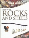 Making Art With Rocks And Shells (Everyday Art) - Gillian Chapman, Pam Robson