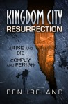Kingdom City - Resurrection (Kingdom City #1) - Ben Ireland