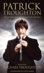 Patrick Troughton: The Biography of the Second Doctor Who - Michael Troughton, Colin Baker