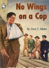 No Wings on a Cop - Cleve F. Adams, Robert Leslie Bellem, Privitello