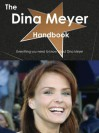 The Dina Meyer Handbook - Everything You Need to Know about Dina Meyer - Emily Smith