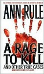 A Rage to Kill and Other True Cases: Ann Rule's Crime Files, Vol. 6 - Ann Rule