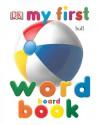 My First Word Board Book - Angela Wilkes