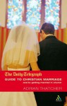 Daily Telegraph Guide to Christian Marriage and to Getting Married in Church - Adrian Thatcher