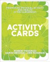 Activity Cards for Promoting Physical Activity and Health in the Classroom - Robert P. Pangrazi, Aaron Beighle, Deb Pangrazi
