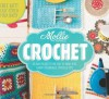 Mollie Makes: Crochet: Techniques, Tricks & Tips with 15 Exclusive Projects - Mollie Makes