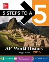 5 Steps to a 5 AP World History, 2015 Edition - Peggy Martin
