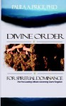 Divine Order for Spiritual Dominance - Paula A. Price