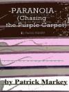 Paranoia (Chasing the Purple Carpet) - Patrick Markey