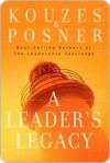A Leader's Legacy - James M. Kouzes, Barry Posner