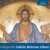 Collegeville Catholic Reference Library: Full Edition, Version 3 - Liturgical Press