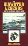 The Hiawatha Legends: North American Indian Lore - Henry Rowe Schoolcraft