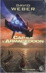 Cap sur l'Armageddon (Sanctuaire, #1) - David Weber