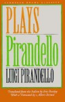 Plays - Luigi Pirandello, Eric Bentley, Albert Bermel