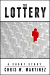 The Lottery - Chris W. Martinez