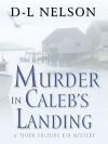 Murder in Caleb's Landing - D-L Nelson