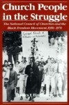 Church People in the Struggle: The National Council of Churches and the Black Freedom Movement, 1950-1970 - James F. Findlay