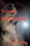 Terminal Immortality - Krag Brotby