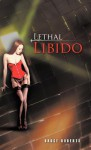 Lethal Libido - Bruce Roberts
