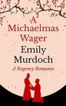 A Michaelmas Wager - Emily Murdoch