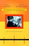 Pathways to Language: From Fetus to Adolescent (Developing Child) - Kyra Karmiloff, Annette Karmiloff-Smith