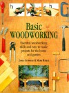 Basic Woodworking: Essential Woodworking Skills and Easy-To-Make Projects for the Home and Garden - James Summers, Mark Ramuz