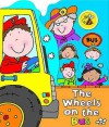 The Wheels of the Bus. Illustrated by Simon Abbott - Simon Abbott